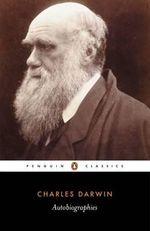Autobiographies : Penguin Classics - Charles Darwin