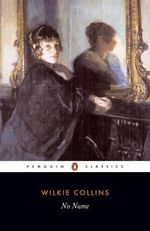 No Name : Penguin Classics - Wilkie Collins