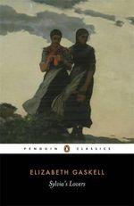 Sylvia's Lovers : Penguin Classics - Elizabeth Gaskell