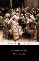 Daniel Deronda : Penguin Classics - George Eliot