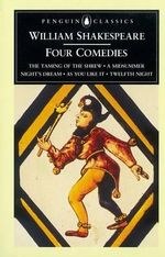 Four Comedies : Penguin Classics - William Shakespeare