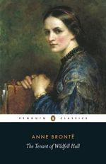 The Tenant of Wildfell Hall : Penguin Classics - Anne Bronte