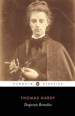 Desperate Remedies : Penguin Classics - Thomas Hardy