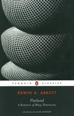 Flatland : A Romance of Many Dimensions by A Square - Edwin Abbott