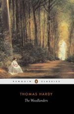 The Woodlanders : Penguin Classics - Thomas Hardy
