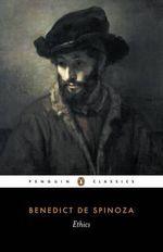 Ethics -  Benedict De Spinoza