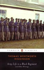 Army Life in a Black Regiment : And Other Writings - Thomas Wentworth Higginson