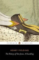 The History of Tom Jones, A Foundling : Penguin Classics - Henry Fielding