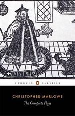 The Complete Plays : Penguin Classics -  Christopher Marlowe