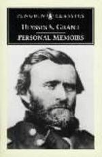 Personal Memoirs - Ulysses S. Grant