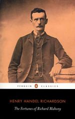 The Fortunes Of Richard Mahony : Penguin Classic - Henry Handel Richardson