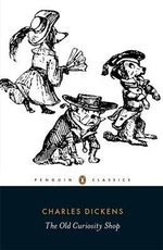 The Old Curiosity Shop  : Penguin Classics - Charles Dickens