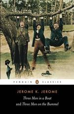 Three Men in a Boat : and Three Men on the Bummel - Jerome K. Jerome