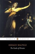 The Castle of Otranto : Penguin Classics - Horace Walpole