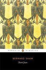 Saint Joan : Penguin Classics - George Bernard Shaw