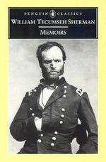 Memoirs : Penguin Classics - Tecumseh Shermanwilliam
