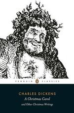 A Christmas Carol and Other Christmas Writings : Penguin Classics - Charles Dickens