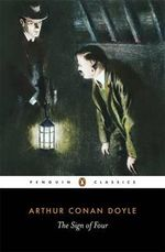 The Sign of Four : Penguin Classics - Sir Arthur Conan Doyle