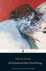 De Profundis and Other Prison Writings : Penguin Classics - Oscar Wilde