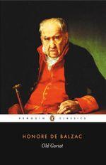 Old Goriot : Penguin Classics - Honore de Balzac