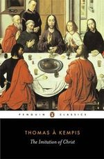The Imitation of Christ : Penguin Classics - Thomas a. Kempis