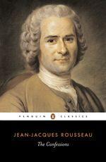 The Confessions  : Penguin Classics - Jean-Jacques Rousseau