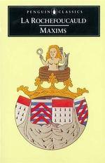 Maxims - Francois de La Rochefoucauld
