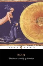 Paradise  : The Divine Comedy Series : Volume 3 - Dante Alighieri