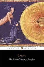 Paradise  : The Divine Comedy Series : Volume 3 - Dante Alighieri
