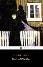 Ghosts and Other Plays -  Henrik Ibsen