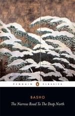 The Narrow Road to the Deep North and Other Travel Sketches : Penguin Classics - Matsuo Basho