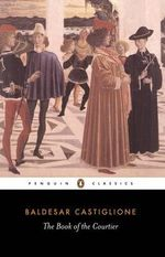 The Book of the Courtier  - Baldesar Castiglione