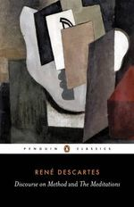 Discourse on Method and the Meditations : Penguin Classics Ser. -  Rene Descartes