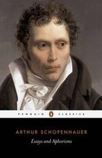 Essays and Aphorisms : Penguin Classics - Arthur Schopenhauer