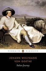 Italian Journey 1786-1788 : 1786-1788 - Johann Wolfgang von Goethe