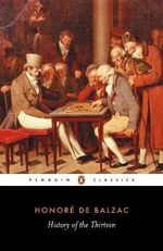 History of the Thirteen : Penguin Classics - Honore de Balzac