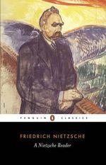 A Nietzsche Reader : Penguin Classics -  Friedrich Nietzsche