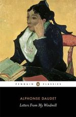 Letters from My Windmill : Penguin Classics Ser. - Alphonse Daudet
