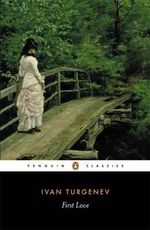 First Love : Penguin Classics - Ivan Turgenev
