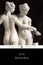 The Erotic Poems : Penguin Classics - Ovid