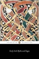 Early Irish Myths and Sagas : Penguin Classics -  Jeffrey Gantz