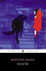 Selected Tales : Penguin Classics - Jacob Grimm