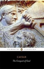 The Conquest of Gaul - Julius Caesar