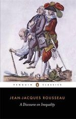 A Discourse on Inequality - Jean-Jacques Rousseau