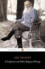 A Confession and Other Religious Writing : Penguin Classics - Leo Tolstoy