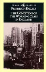 The Condition of the Working Class in England : Classics S - Friedrich Engels