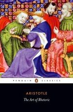 The Art of Rhetoric  : Penguin Classics - Aristotle