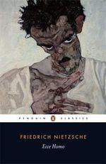 Ecce Homo : Penguin Classics - Friedrich Nietzsche