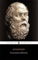 Conversations of Socrates -  Xenophon