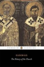 The History of the Church : Penguin Classics - Eusebius